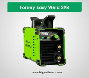 Forney Easy Weld 298 - 110 Volts Mig Welder