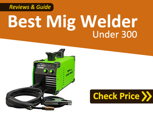 Best Mig welder under 300