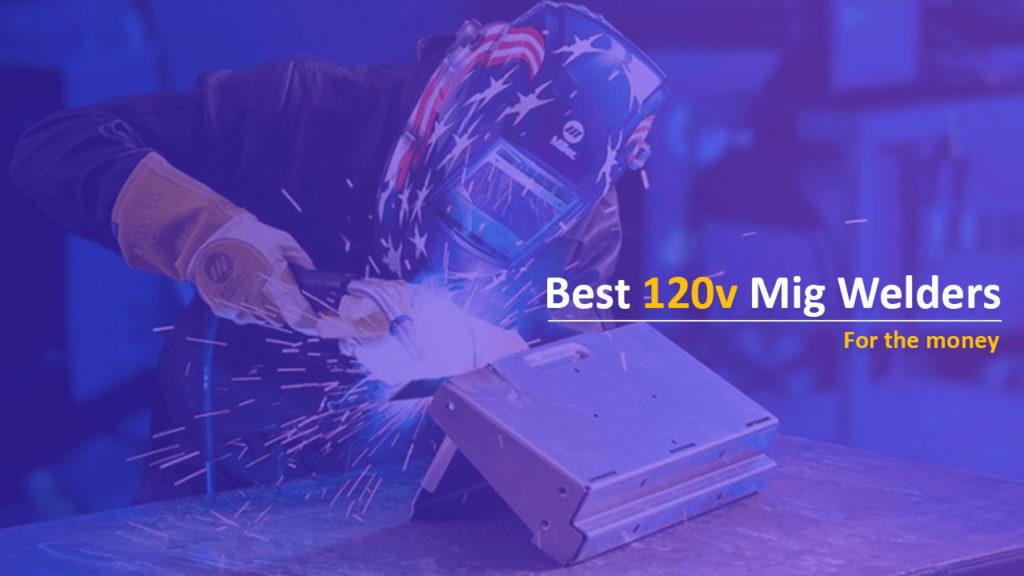 Best 120v Mig Welders