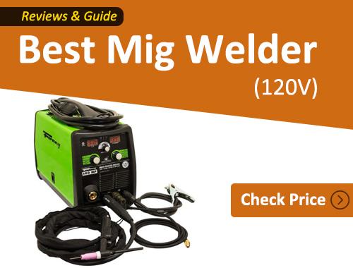 Best 120v Mig welder - A Multi-Purpose Welder