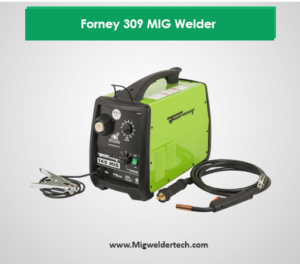 Forney 309 MIG Welder – Good Performance