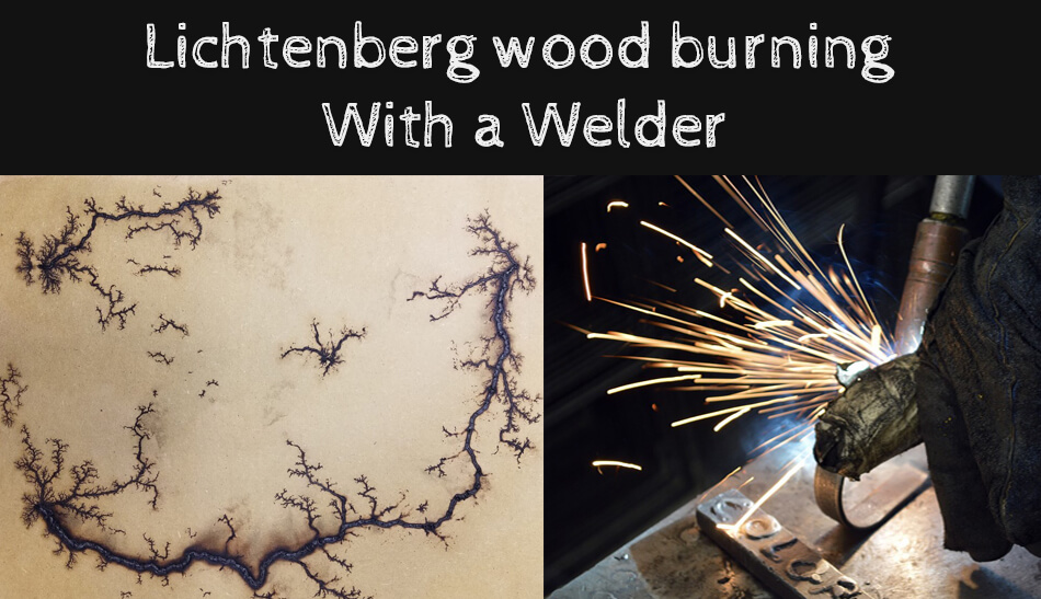 How to Start Lichtenberg wood burning Using a Welder