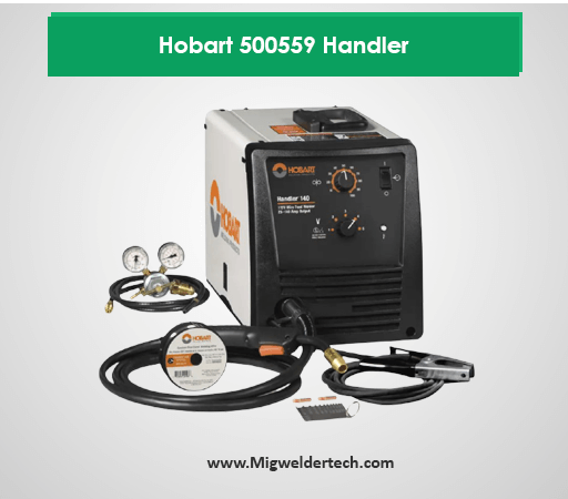 Hobart 500559 Handler Under 300 Affordable Mig Welder