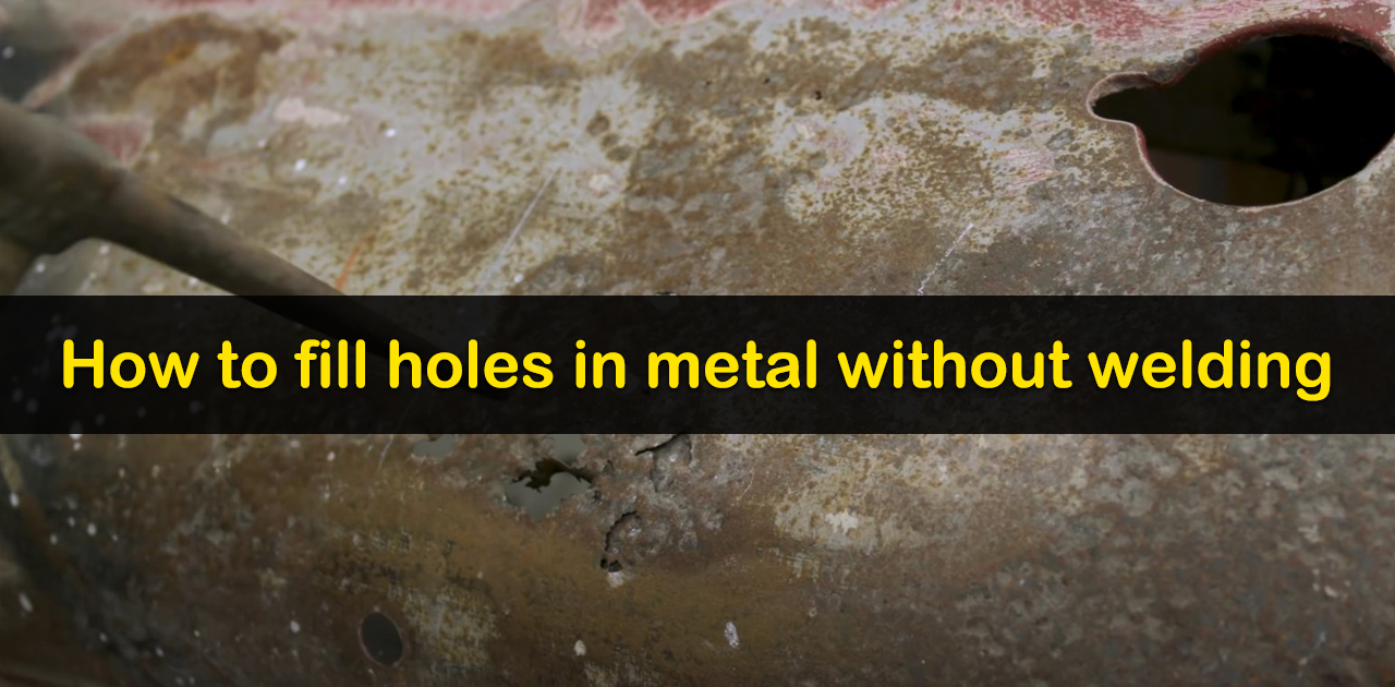 How to Fix/Repair holes in metal without welding