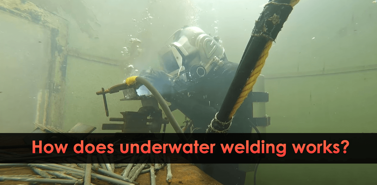How does underwater welding works and What is salary of Underwater Welder