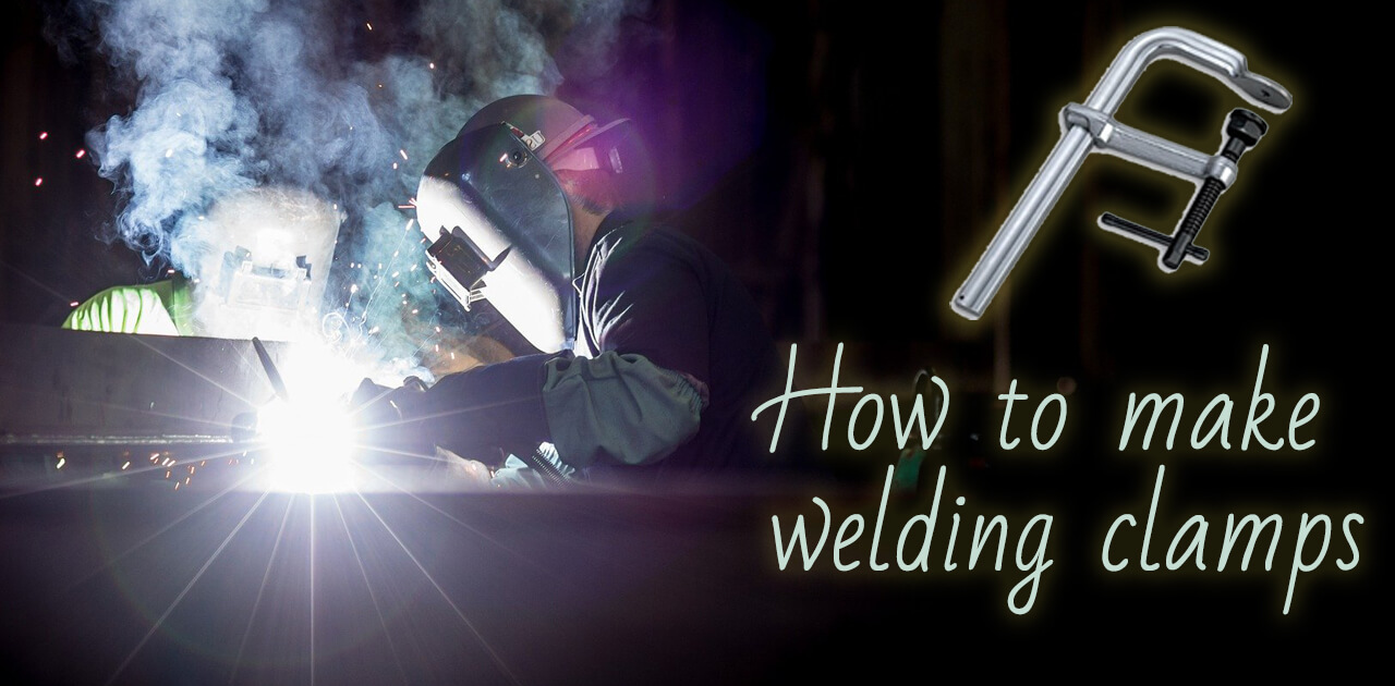 How to make welding clamps