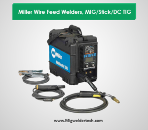 Miller Wire Feed Welders - MIG/Stick/DC TIG