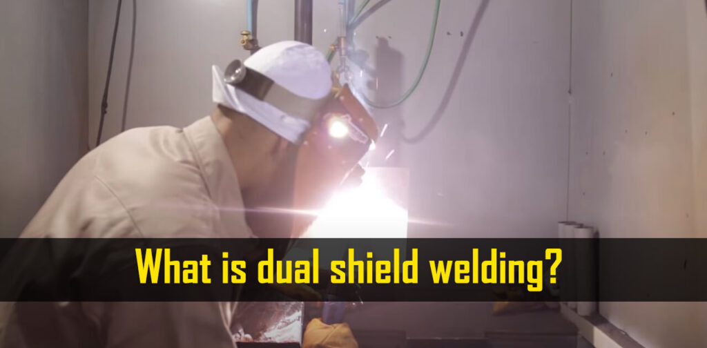 What is Dual Shield Welding and Why We Use dual Shield Welding 1