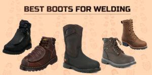 Best Welding boots - Expert Guide