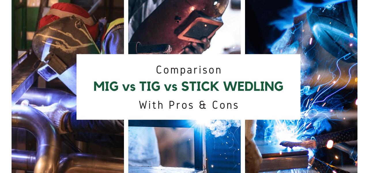 MIG vs TIG vs Stick Welding