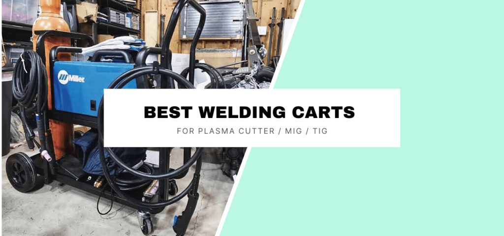 best Welding Carts For Plasma Cutter MIG TIG